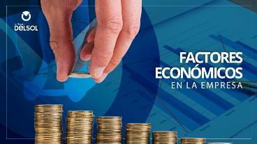 Factores económicos en la empresa