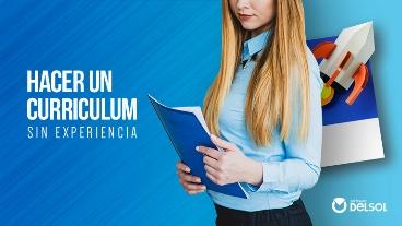 Cómo hacer un curriculum sin experiencia