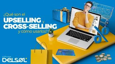 ¿Qué son el upselling y cross-selling y cómo usarlos?